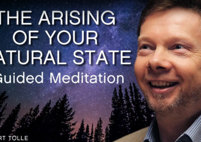 The Arising of Your Natural State with Eckhart Tolle