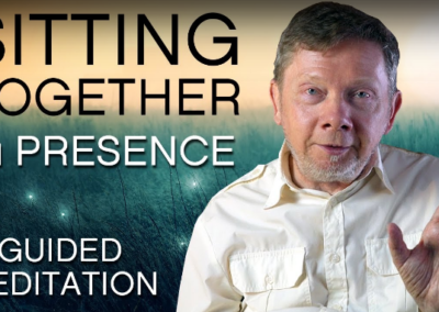 Sitting Together in Presence with Eckhart Tolle